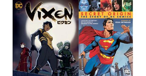 「VIXEN/ビクセン」 / 「SECRET ORIGIN/ストーリー・オブ・DC」