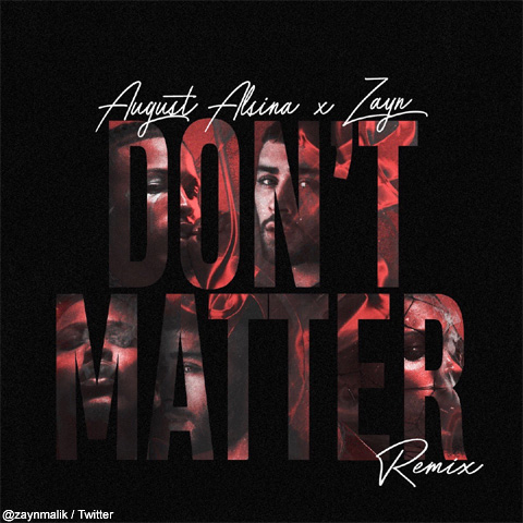 ゼイン×オーガスト・アルシーナ「Don't Matter」