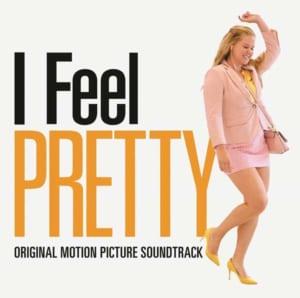 I Feel Pretty オリジナルサウンドトラック
