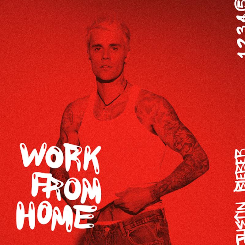 ジャスティン・ビーバー「ワーク・フロム・ホーム(Work From Home)」
