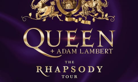 クイーン+アダム・ランバート<ラプソディ>UK&ヨーロッパ・ツアー